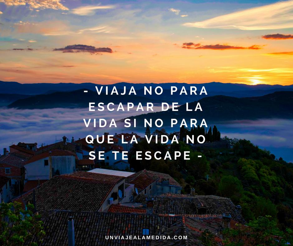 Frases Sobre Viajes Viajar Vivir Viajeros Frases Viajes