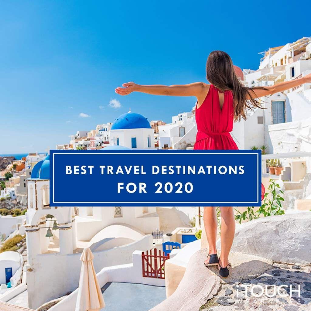 Best Travel Destinations For 2020 Travel Destinations Travel Places To Go
