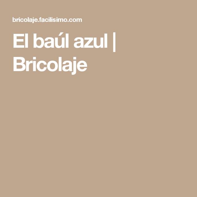 El baúl azul | Bricolaje
