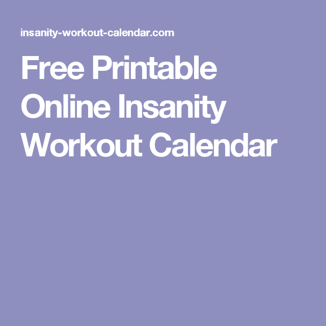 Free Printable Online Insanity Workout Calendar | Gettin' Healthy ...