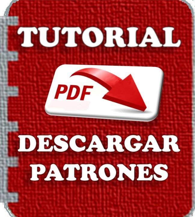 TUTORIAL COMO DESCARGAR LOS PATRONES - PATRONES GRATIS   PATRONES ...