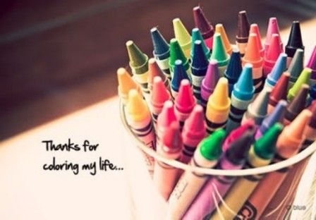 Thank You for coloring my life Thank You Pinterest True