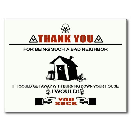 Bad Neighbor Postcard From Zazzle Com Bad Neighbors Neighbor Quotes Bad