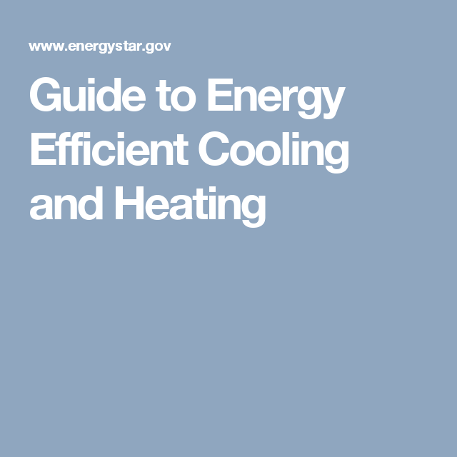 Guide To Energy Efficient Cooling And Heating Home Improvement