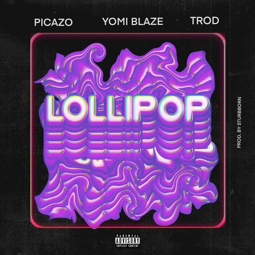 Music Yomi Blaze Ft Picazo Trod Lollipop Lollipop Music Download Listen To Free Music