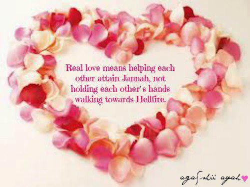 Real love means helping each other attain jannah not holding each
