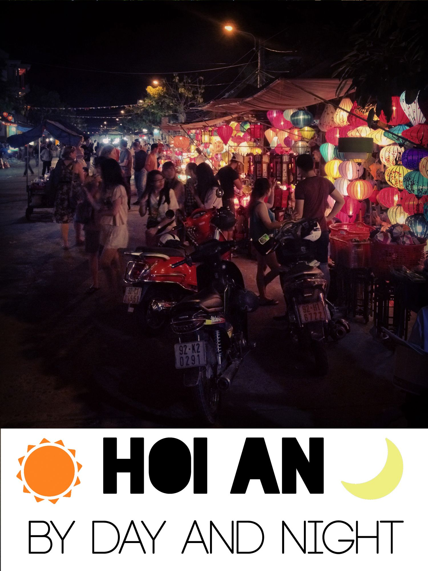 Hoi An By Day And Night Photo Essay 1st World Problems Hoi An