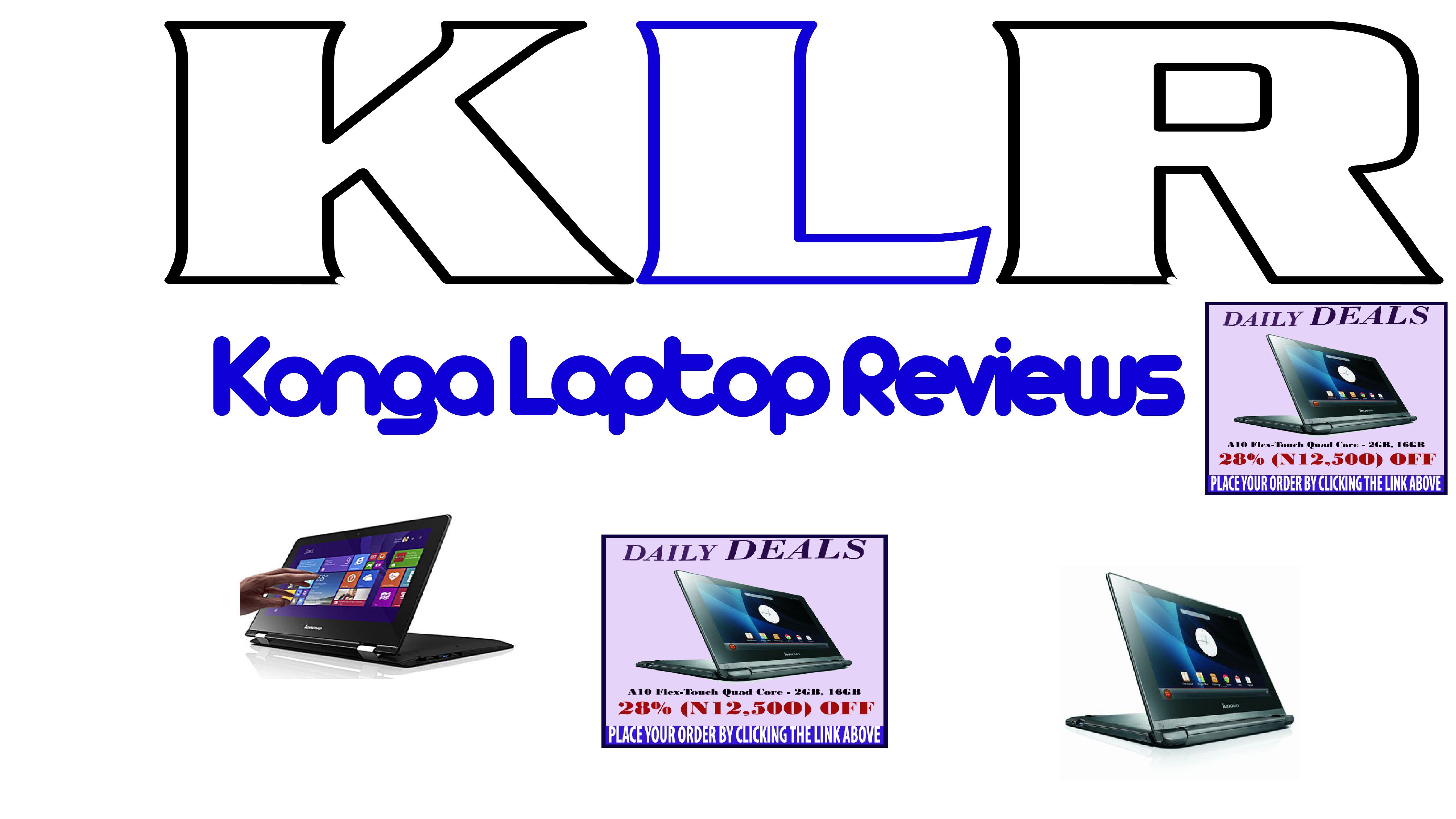 KONGA LAPTOP REVIEWS is dedicated to helping online