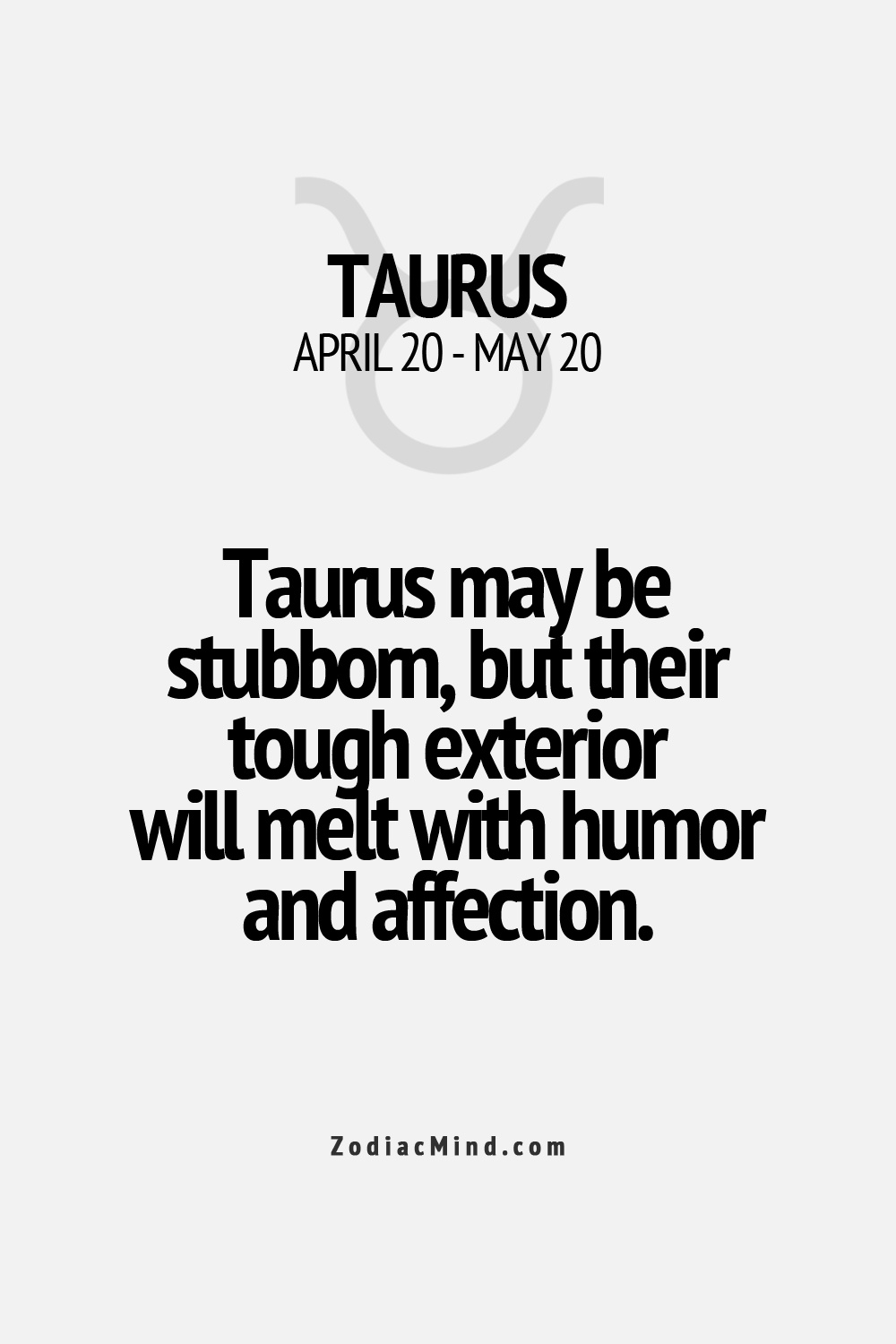 Taurus may be stubborn but their tough exterior will melt for Tough exterior quotes