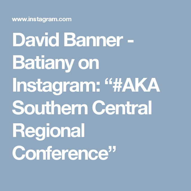 "David Banner - Batiany on Instagram: ""#AKA Southern Central Regional Conference"""