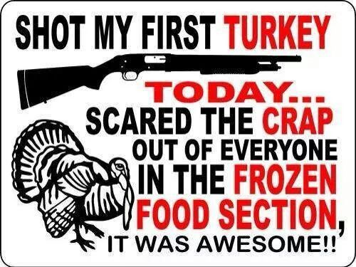"""""""Shot a Turkey Today, It Was Awesome!"""""""