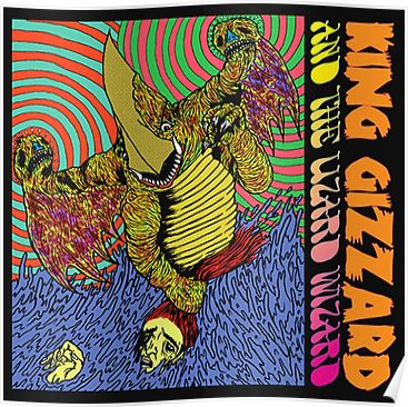 King Gizzard Poster Psychedelic Rock Bands Psychedelic Rock Album Art