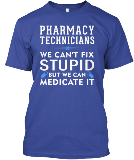 724fbfcedd Pharmacy Technicians | Teespring | pharmacy | Pharmacy technician ...