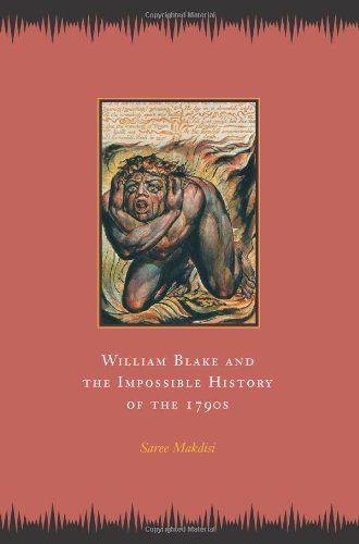 William Blake and the Impossible History of the 1790s / Saree Makdisi - Main Library B821 BLA/MAK