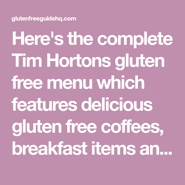 Tim Hortons Gluten Free Menu | Gluten free menu, Gluten ...