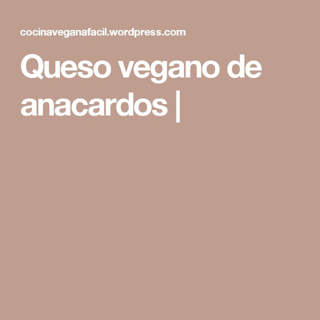 Queso vegano de anacardos |