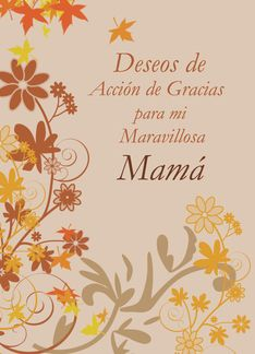 Spanish Mom Happy Thanksgiving 1341604 Thanksgiving Wishes Thanksgiving Cards Holiday Cards