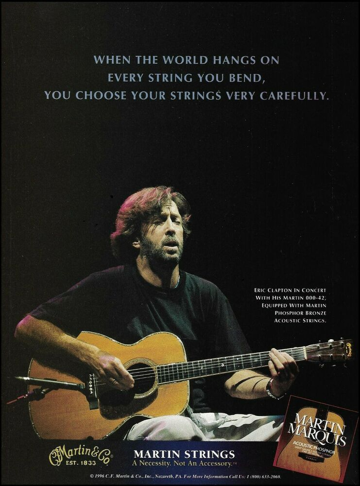 Eric Clapton Martin 000 42 With Phosphor Bronze Acoustic Guitar Strings 1996 Ad Martin Acoustic Guitar Strings Learn Acoustic Guitar Eric Clapton
