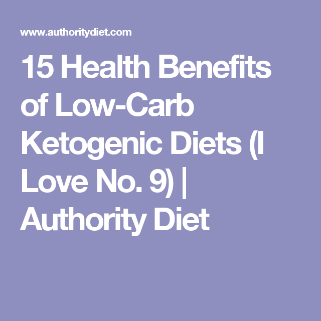 15 Health Benefits of Low-Carb Ketogenic Diets (I Love No. 9) | Authority Diet
