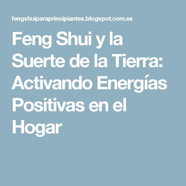 Feng Shui y la Suerte de la Tierra: Activando Energías Positivas en el Hogar