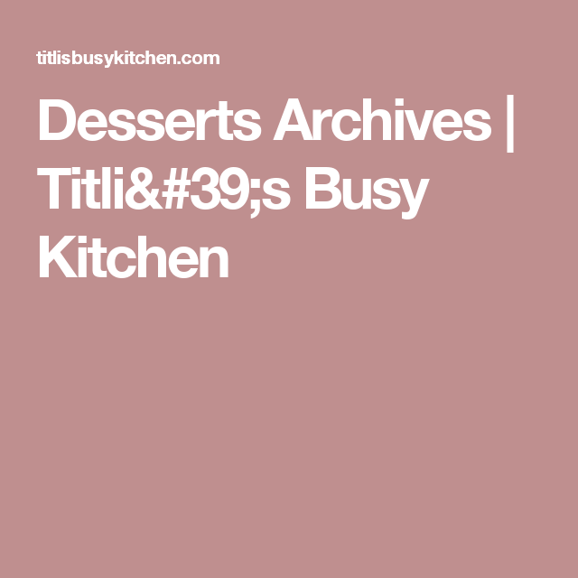 Desserts Archives | Titli's Busy Kitchen