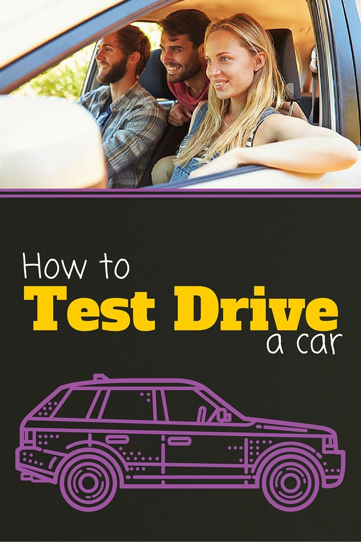 Here S How To Make The Most Out Of Your Test Drive Http Www