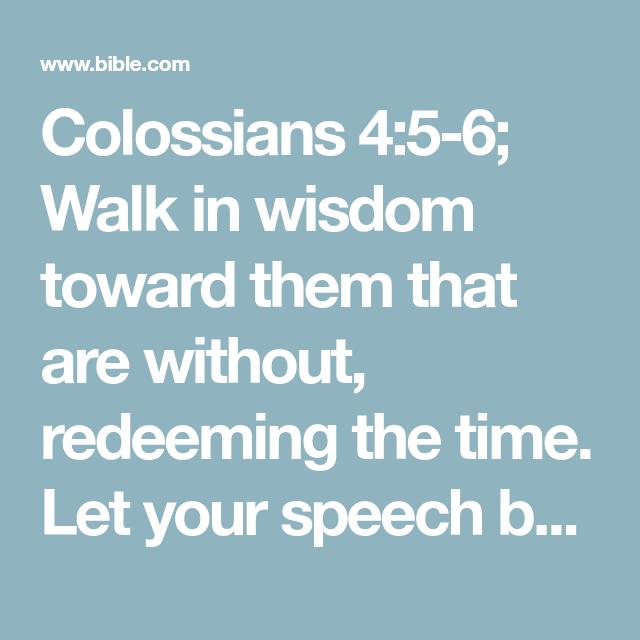 Colossians 456; Walk in wisdom toward them that are