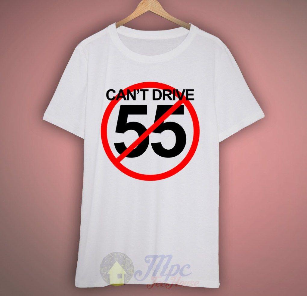 Cant Drive 55 Sammy Hagar T Shirt Mpcteehouse Shirts T Shirt Retro Shirts