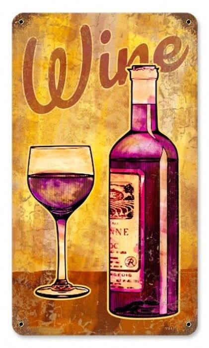 Vintage Wine Glass Metal Sign 8 x 14 Inches | Vintage wine, Wall ...
