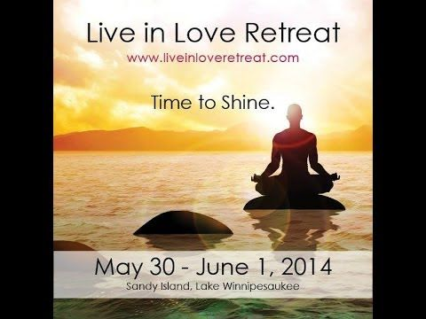 Highlights from the 2014 Live in Love Retreat: Time to Shine!   #LILNH #NH #Retreat - Learn more and register for this year's 3-day, 2-night experience at http://LiveinLoveRetreat.com!