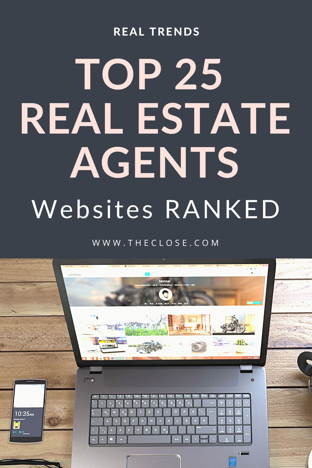 Real Trends Top 25 Real Estate Agents Websites Ranked The Close Real Estate Agent Website Real Estate Agent Website Design Real Estate Website Design