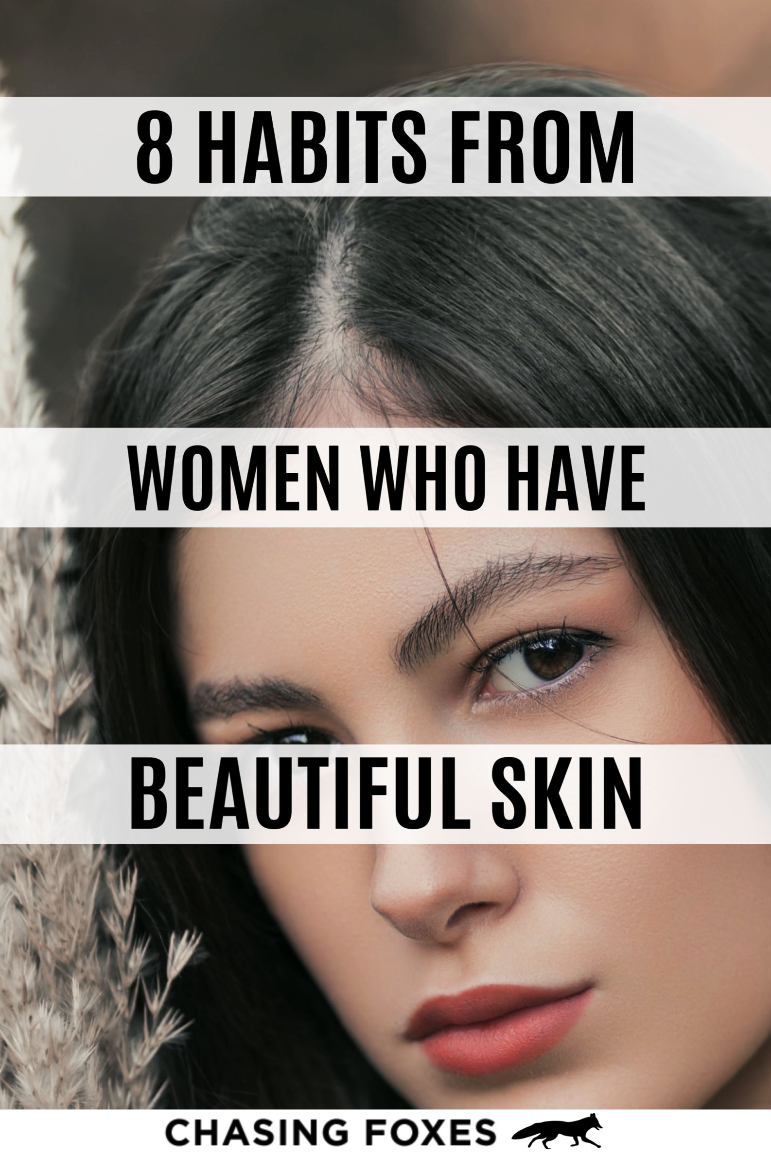 9 Habits from Girls Who Have Beautiful Skin in 9  Beauty tips