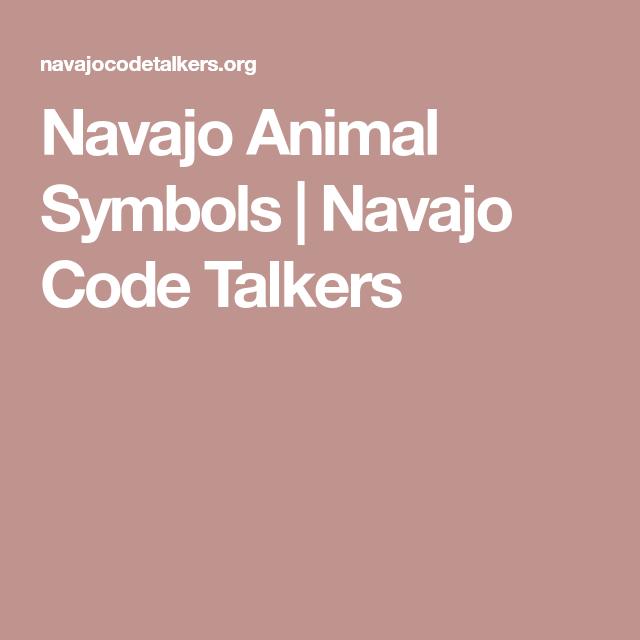 Navajo Animal Symbols Navajo Code Talkers Heritage Religion