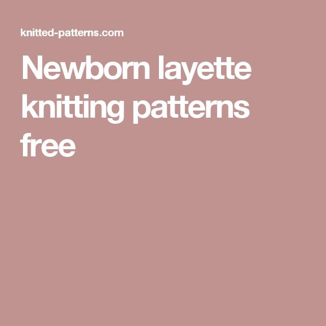 Newborn layette knitting patterns free | Baby | Pinterest | Knitting ...