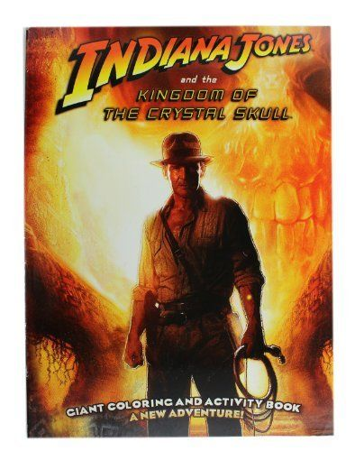 Indiana Jones And The Kingdom Of The Crystal Skull Activity Book Indiana Jones Colloring Book By Modern Publishing 8 20 Indiana Jones Book Activities Books