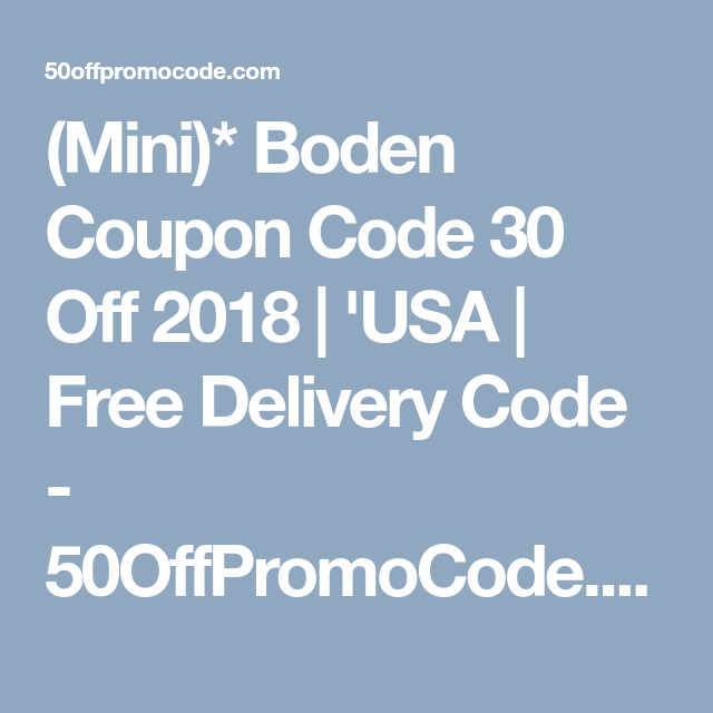 Mini Boden Coupon Code 30 Off 2018 Usa Free Delivery Code 50offpromocode Com Coding Mini Boden Coupon Codes