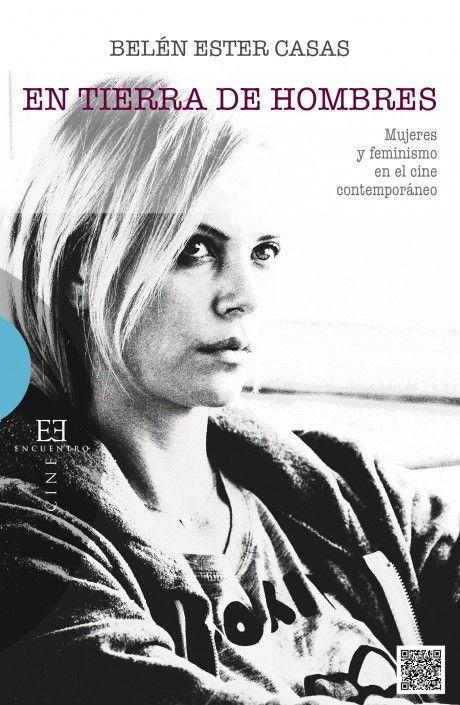 En tierra de hombres: mujeres y feminismo en el cine contemporáne: S7-B-294