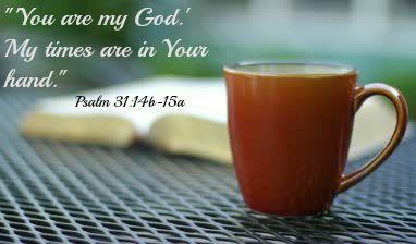 Tu eres mi Dios. Mi vida está en tus manos. Salmo 31
