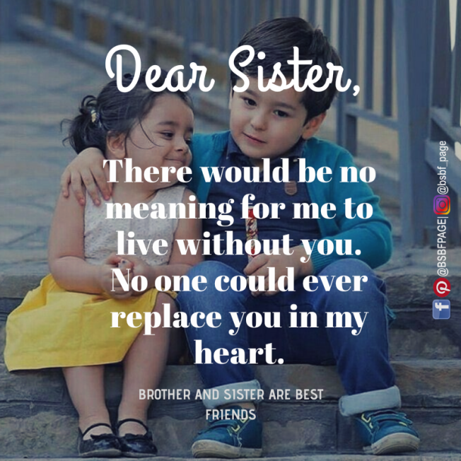 No One Could Ever Replace You In My Heart Brother Sister Quotes Brother Sister Quotes Funny Sister Friend Quotes