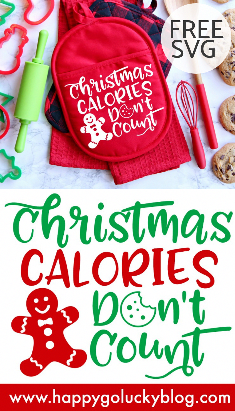 Christmas Calories Don T Count Right That S Right Make Fun Holiday Oven Mitts Aprons Platt Cricut Christmas Ideas Christmas Svg Files Silhouette Christmas