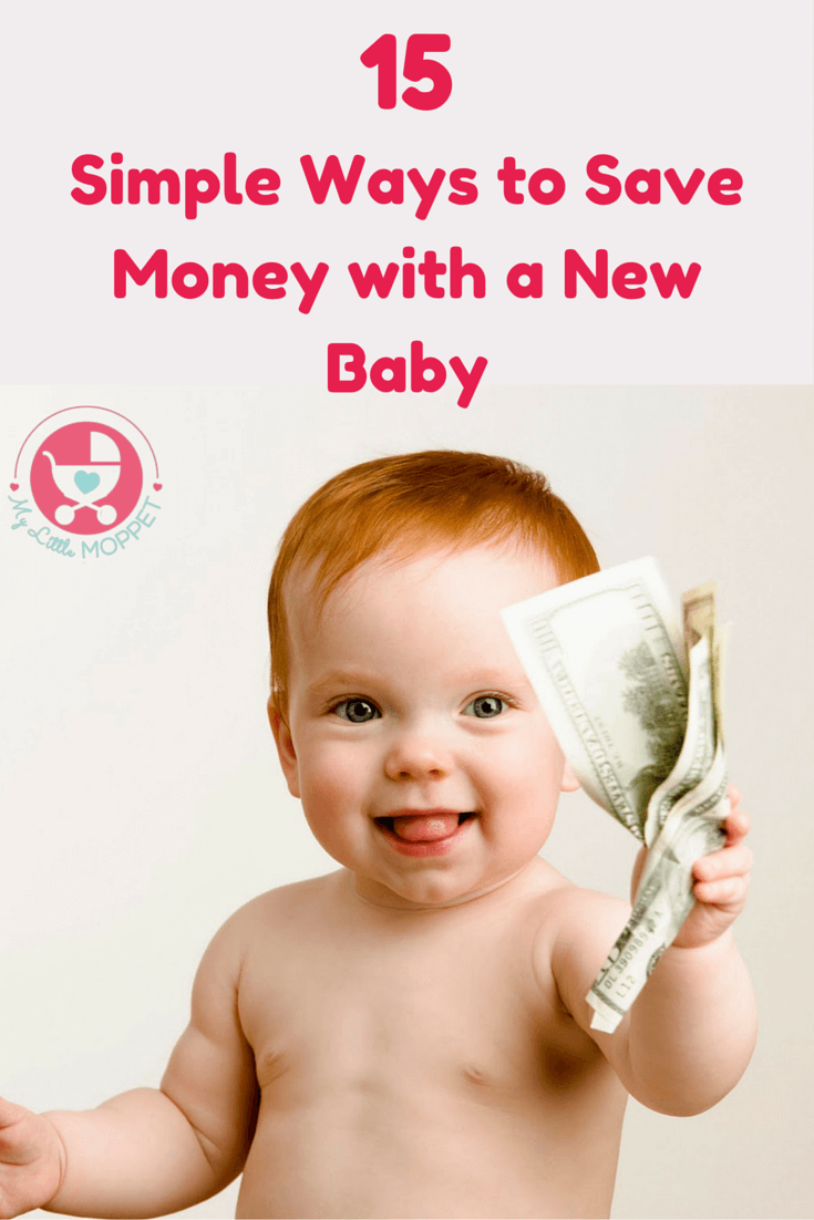 Babies Are Adorable But Expensive Too Here 15 Simple Doable Ways To Save Money With A New Baby