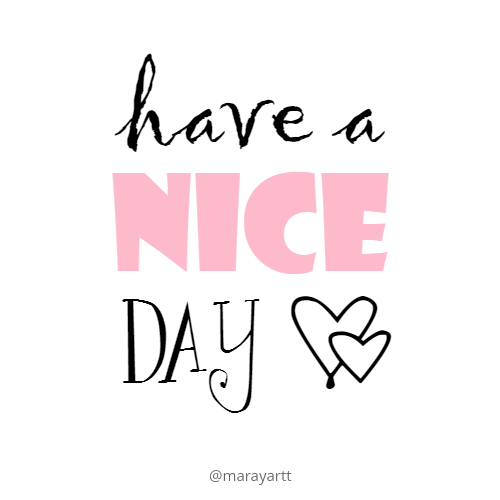 Happy Day Quotes Delectable Have A Nice Day ♡  Yep  Pinterest  Nice Messages And Positivity