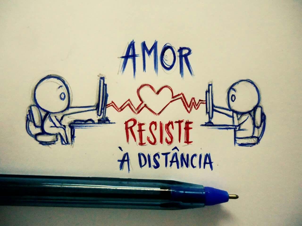 Frases · O Amor resiste  dist¢ncia