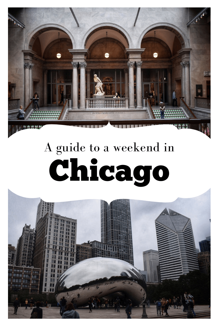 A 2 Day Chicago Itinerary To Help You Make The Most Of Your
