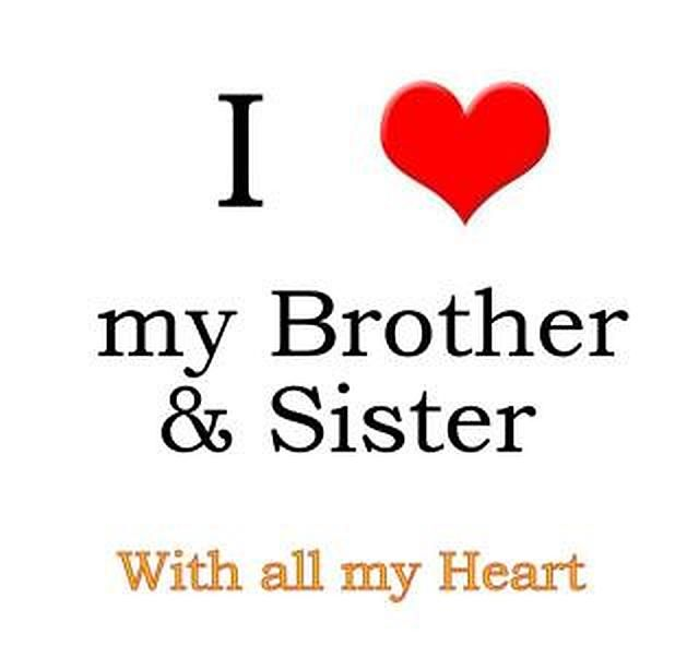 I Love My Brother Sister With All My Heart Share This Comment