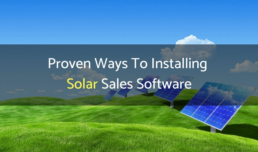 5 Proven Ways To Installing Solar Sales Software Save Your Money Crm Software Software