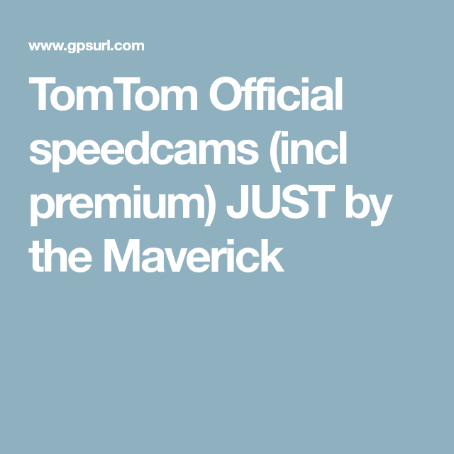 TomTom Official speedcams (incl premium) JUST by the Ma