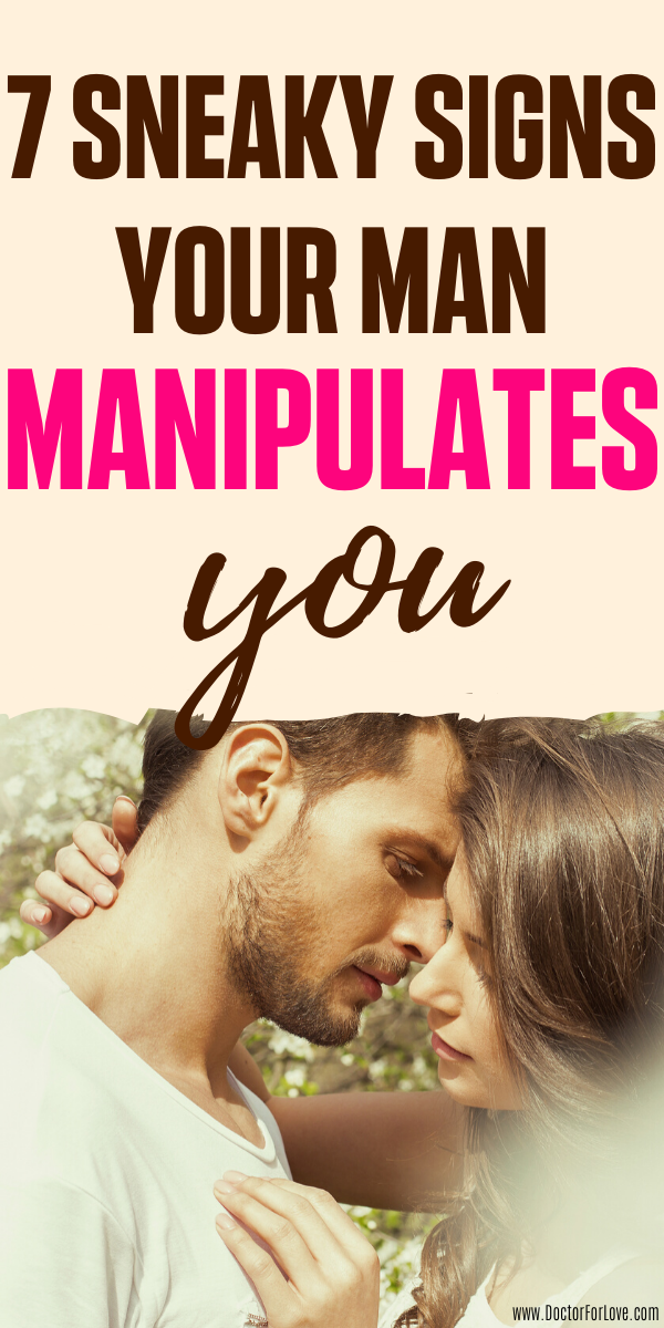 Are secretly manipulated in your relationship? Is your partner a manipulator? These are 7 most common manipulation techniques your loved one might be using on you. Dare to find out the truth? Relationship Tips/ Relationship advice/ Relationship problems/ Relationship issues/ Manipulation in a relationship signs/ Manipulative partner signs/ Signs you are manipulated/ Manipulation in a relationship signs/ #RelationshipTips #BestRelationshipAdviceForWomen #DoctorForLove #RelationshipProblems