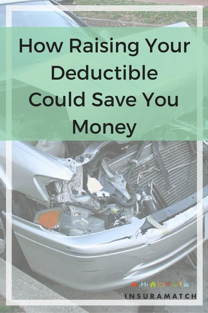 Raising Your Deductible Can Save You Money | Insurance ...
