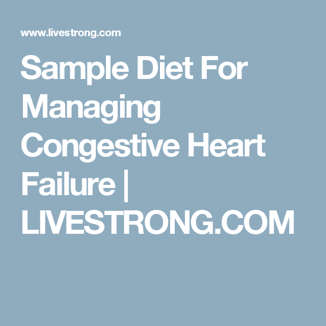Sample Diet For Managing Congestive Heart Failure Livestrong Com Heart Failure Heart Failure Treatment Heart Diet
